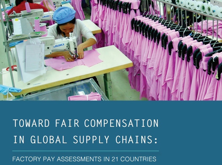 Toward Fair Compensation in Global Supply Chains: Factory Pay Assessments in 21 Countries